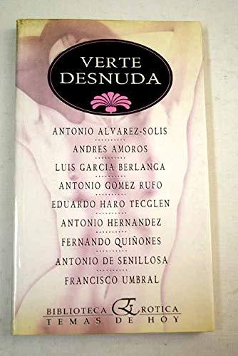 Verte desnuda (Biblioteca erotica) (Spanish Edition): Antonio Álvarez-Solis, Andrés