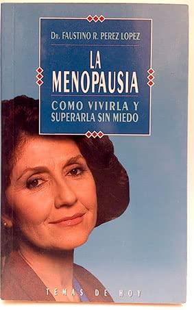 La Menopausia: Lopez, Faustino R.
