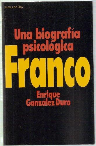 9788478801886: Franco : una biografia psicologica (Colección Grandes temas)