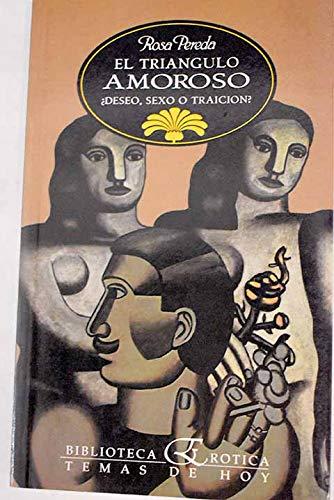 9788478802166: El triángulo amoroso: Deseo, sexo o traición? (Biblioteca erótica) (Spanish Edition)