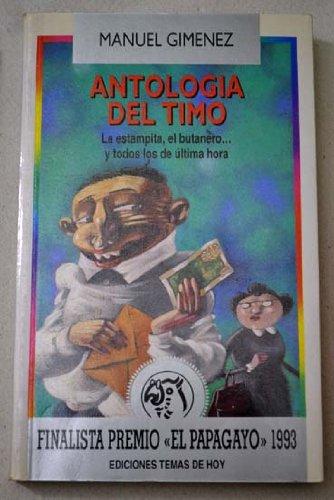 9788478803149: Antologia del timo: La estampita, el butanero y todos los de ultima hora (Coleccion El Papagayo) (Spanish Edition)