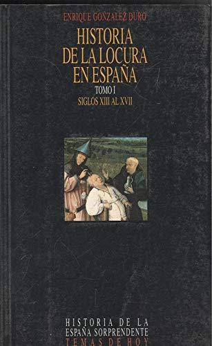 9788478803804: Historia de la locura en España. t.1. siglo XIII al XVII