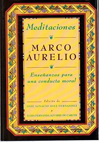 9788478804559: Meditaciones: Enseñanzas para una conducta moral (Colección Clásicos) (Spanish Edition)