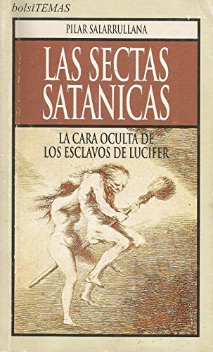 9788478804856: Las sectas satanicas - la cara oculta de los esclavos de lucifer