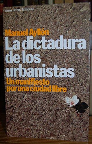 La dictadura de los urbanistas: AYLLÓN, Manuel