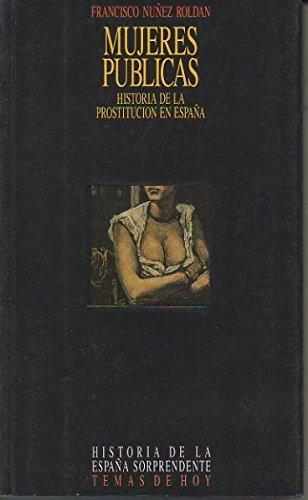 9788478805327: Mujeres publicas (Historia de la España sorprendente)