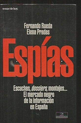 Espías: Escuchas, dossiers, montajes-- el mercado negro: Fernando Rueda