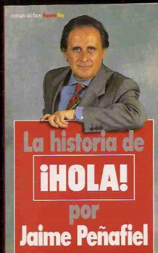 La historia de !Hola! (Coleccion Espana hoy): Jaime Penafiel