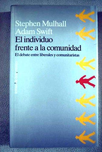 9788478806256: El individuo frente a la comunidad: el debate entre liberalistas y comunitaristas