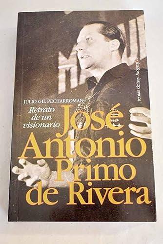 9788478806928: José Antonio Primo de Rivera: Retrato de un visionario (Biografías) (Spanish Edition)