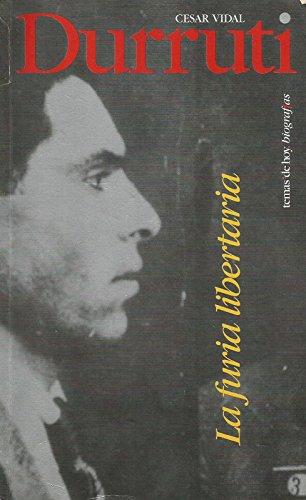 9788478806935: Durruti: La furia libertaria (Biografías) (Spanish Edition)