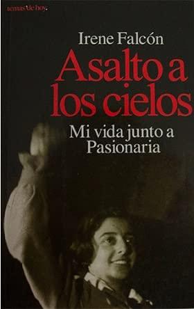 9788478807024: Asalto a los cielos: Mi vida junto a Pasionaria (Colección Memorias) (Spanish Edition)