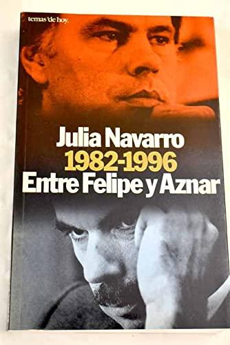 9788478807079: Entre Felipe y Aznar, 1982-1996 (Grandes temas) (Spanish Edition)