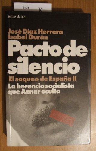 9788478807093: Pacto de silencio: La herencia socialista que Aznar oculta (Grandes temas) (Spanish Edition)