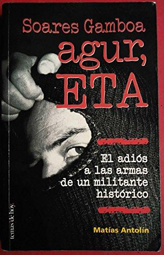9788478807475: Agur, ETA: El adios a las armas de un militante historico (Spanish Edition)