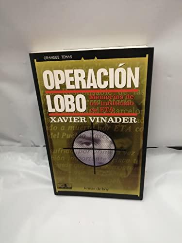 9788478808151: Operación Lobo: Memorias de un infiltrado en ETA (Grandes temas) (Spanish Edition)