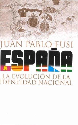 9788478808342: España. la evolucion de la identidad nacional (Historia)