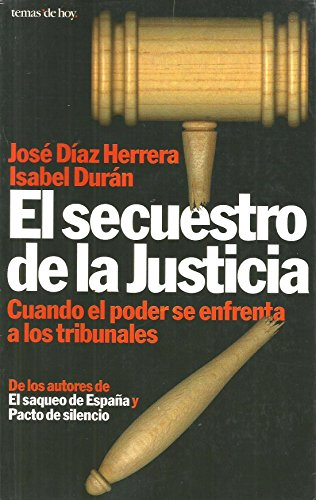 9788478808809: El secuestro de la justicia: Cuando el poder se enfrenta a los tribunales (Coleccion Grandes Temas) (Spanish Edition)