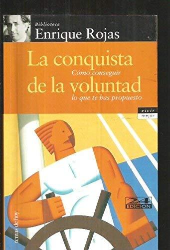 9788478809363: La Conquista De La Voluntad: Como Conseguir Lo Que Te Has Propuesto (Spanish Edition)