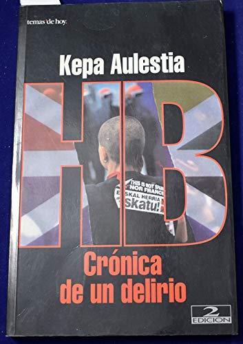 9788478809400: HB, crónica de un delirio (Grandes temas) (Spanish Edition)