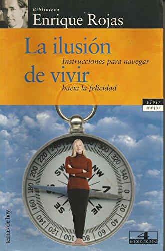 9788478809486: La Ilusion De Vivir (Spanish Edition)