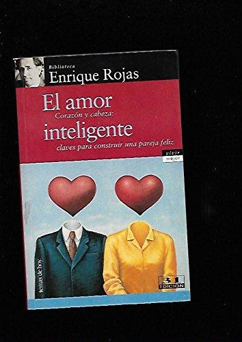 EL AMOR INTELIGENTE- CORAZON Y CABEZA: Claves: Rojas Montes, Enrique