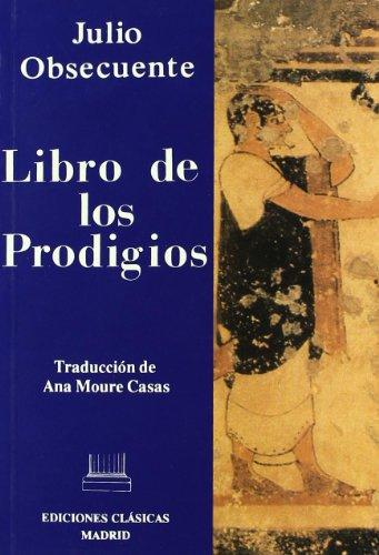 Libro de los prodigios. julio obsecuent: Moure Casas, Ana