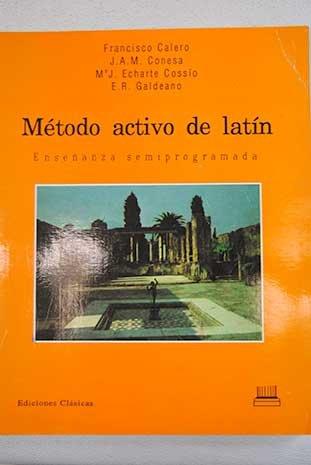 9788478820887: Metodo activo de latin : ensenanza semiprogramada