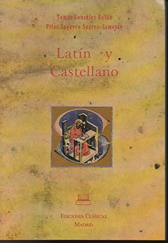 Latin y castellano en documentos prerrenacentistas.: Gonzalez Rolan, Tomas