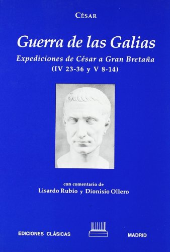9788478821563: César, Guerra de las galias : (IV,xxxiii-xxxvi)
