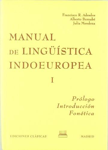 9788478821938: Manual lingüistica indoeuropea, iprologo. introduccion. fonetica