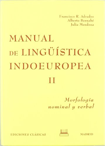 9788478822454: Manual linguistica indoeuropea, iimorfologia nominal y verbal