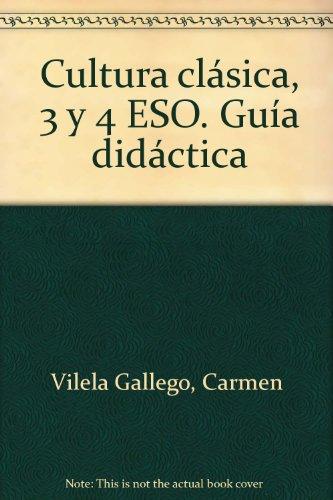9788478822539: Cultura clásica, 3 y 4 ESO. Guía didáctica