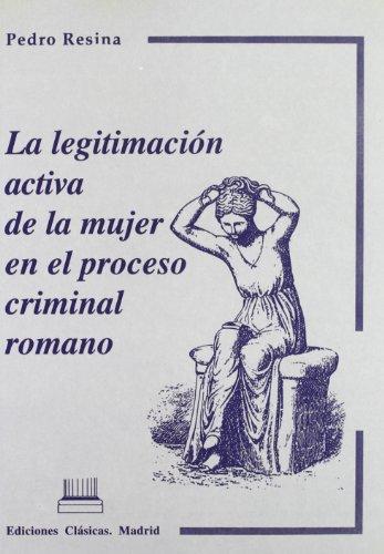 9788478822577: La legitimacion activa de la mujer en el proceso criminal romano (Series Maior. Coleccion Atalanta) (Spanish Edition)