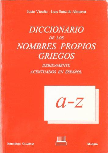 Diccionario de nombres proprios griegos: Vicuña, J., Sanz