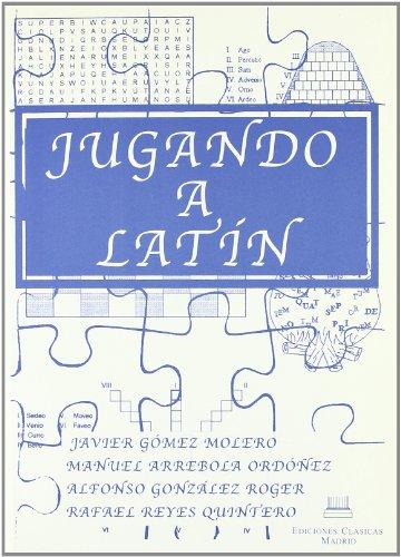9788478823468: Jugando a latin : la gramatica en pasatiempos