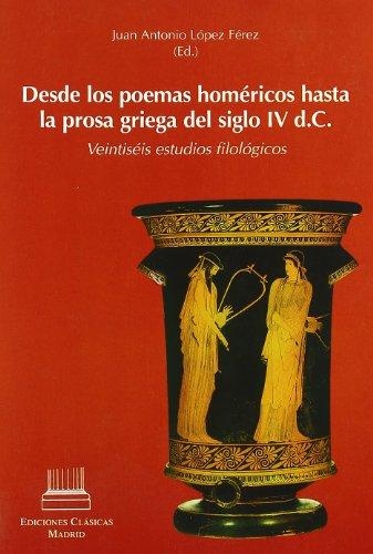 Desde los poemas huméricos hasta la prosa griega del siglo IV d.c. : veintiseis estudios ...