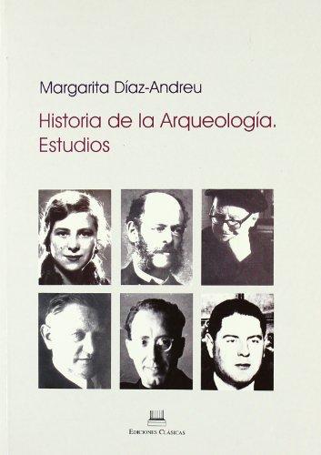 9788478825035: Historia de la arqueología en España : estudios