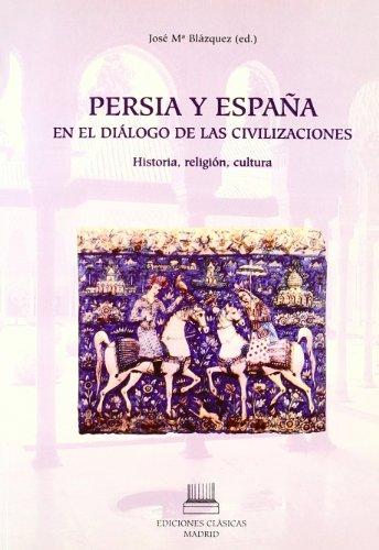 9788478825042: Persia y España en el diálogo de las civilizaciones: Historia, religión, cultura