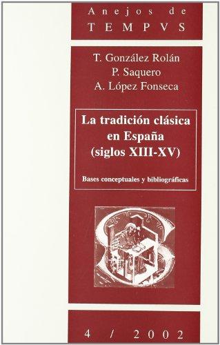 9788478825080: La tradición clásica en España : siglos XIII-XV : bases conceptuales y bibliográficas