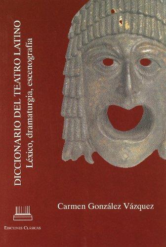 9788478825196: Diccionario de teatro latino : léxico, dramaturgia y escenografía