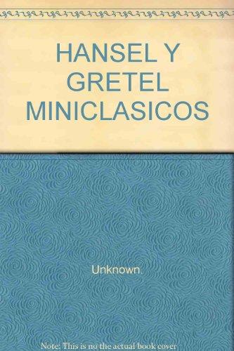 9788478833450: HANSEL Y GRETEL MINICLASICOS