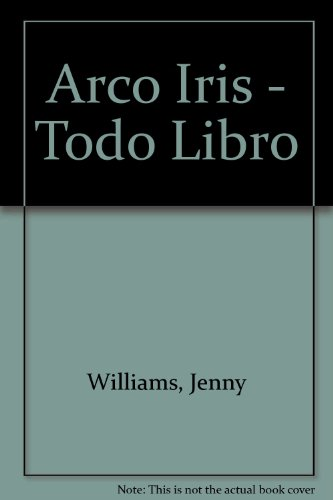 Arco Iris - Todo Libro (Spanish Edition) (8478837930) by Williams, Jenny