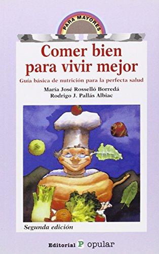 9788478840885: Comer bien para vivir mejor: Guía básica de nutrición para la perfecta salud (Para mayores)
