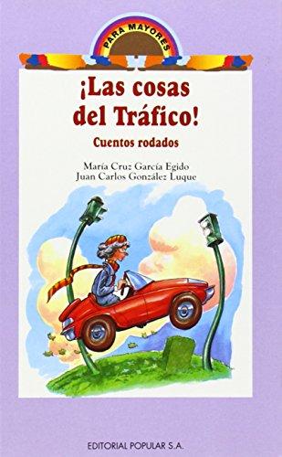 Cosas del tráfico!, Las. Cuentos rodados.: García Ejido, María