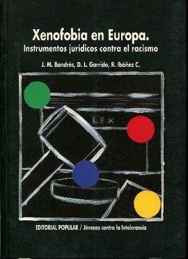 9788478841240: Xenofobia en Europa: Instrumentos jurídicos contra el racismo (Spanish Edition)