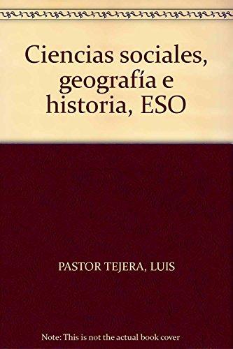 Ciencias sociales, geografía e historia, ESO: PASTOR TEJERA, LUIS