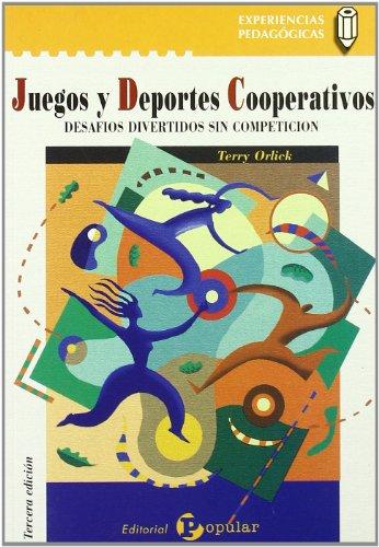 Juegos y deportes cooperativos Desafíos divertidos sin: Orlick, Terry