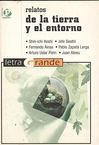 9788478841899: Relatos de la tierra y el entorno/ Tales of the Earth and the Environment (Letra Grande) (Spanish Edition)