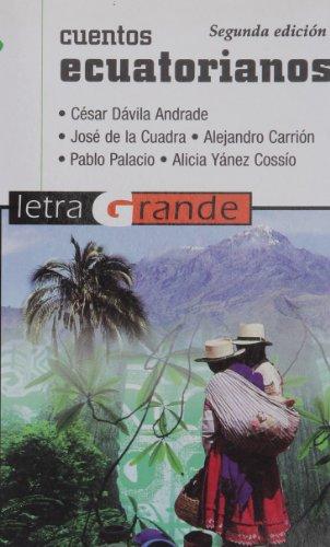 Cuentos ecuatorianos / Ecuadorian Stories (Letra Grande: Cesar Davila Andrade,